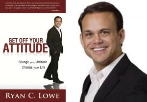 Ryan Lowe | Keynote Speaker and Author of Get off Your Attitude