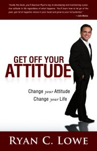 Ryan Lowe | Top Keynote Motivational Speaker | Author of Get off Your Attitude Book